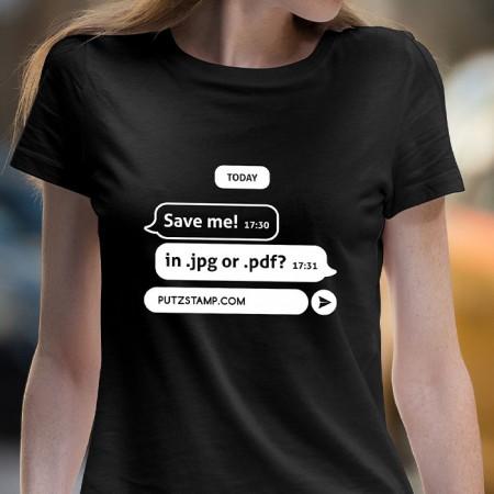 T-SHIRT senhora Save Me! In JPG or PDF?